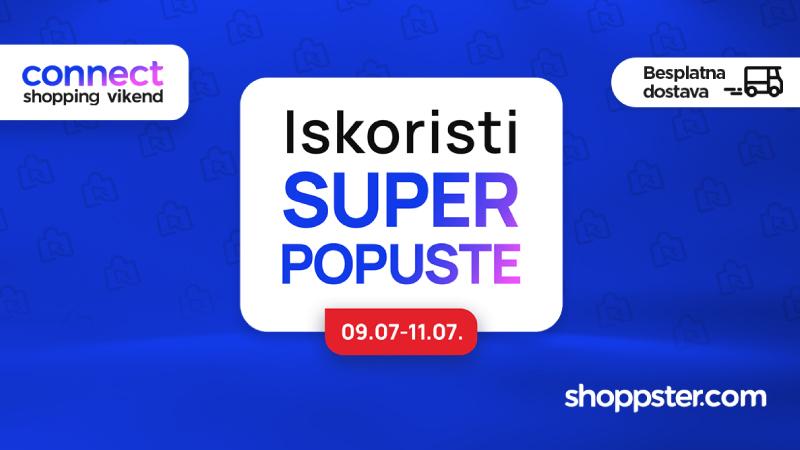 Vreli popusti i besplatna dostava!  Connect Shopping Vikend na shoppster.com